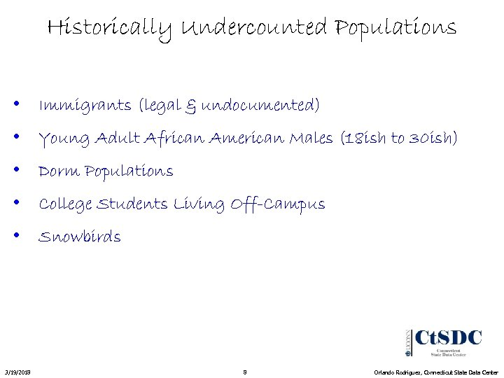 Historically Undercounted Populations • Immigrants (legal & undocumented) • Young Adult African American Males