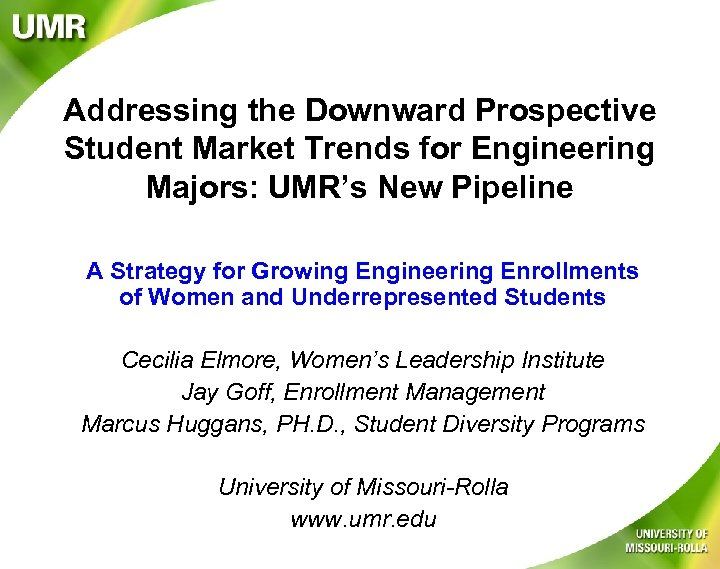 Addressing the Downward Prospective Student Market Trends for Engineering Majors: UMR's New Pipeline A