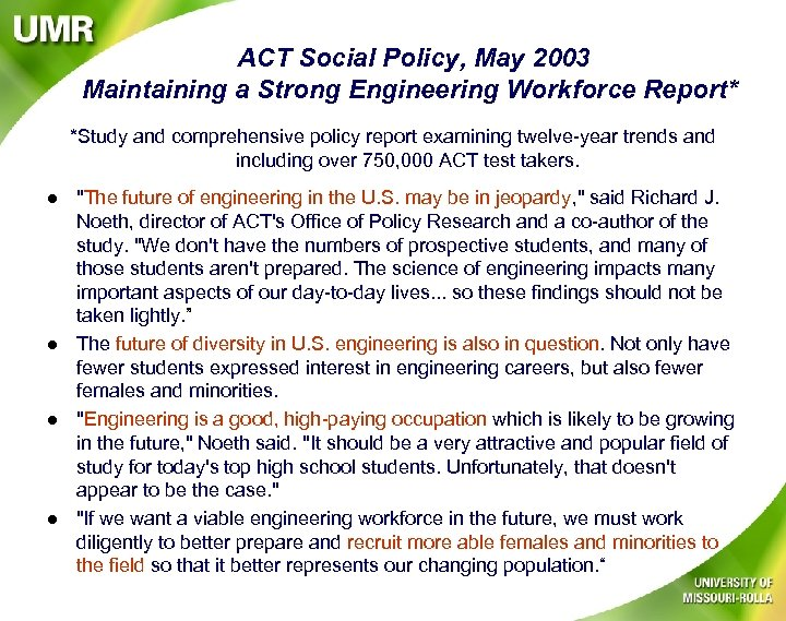 ACT Social Policy, May 2003 Maintaining a Strong Engineering Workforce Report* *Study and comprehensive