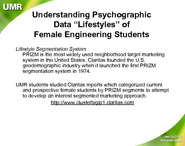 """Understanding Psychographic Data """"Lifestyles"""" of Female Engineering Students Lifestyle Segmentation System PRIZM is the"""