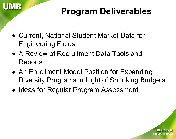 Program Deliverables l l Current, National Student Market Data for Engineering Fields A Review