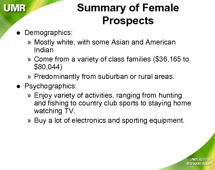 Summary of Female Prospects l l Demographics: » Mostly white, with some Asian and