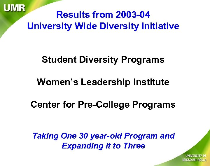 Results from 2003 -04 University Wide Diversity Initiative Student Diversity Programs Women's Leadership Institute