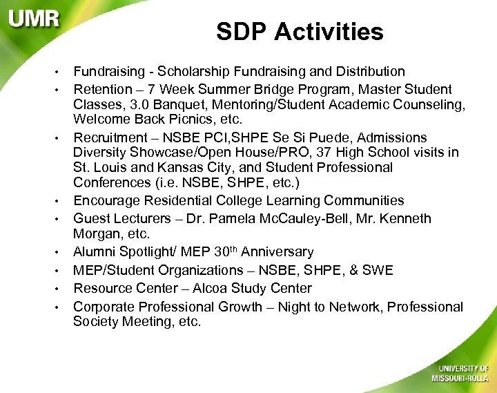 SDP Activities • • • Fundraising - Scholarship Fundraising and Distribution Retention – 7