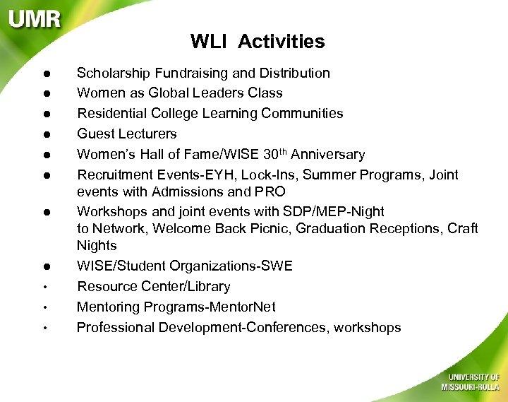 WLI Activities l l l l • • • Scholarship Fundraising and Distribution Women