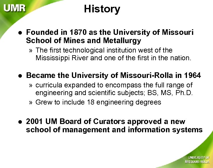 History l Founded in 1870 as the University of Missouri School of Mines and