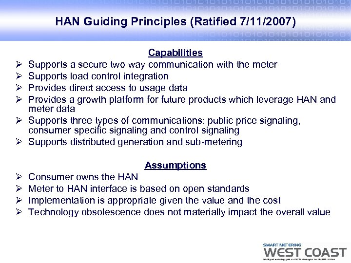 HAN Guiding Principles (Ratified 7/11/2007) Ø Ø Ø Capabilities Supports a secure two way