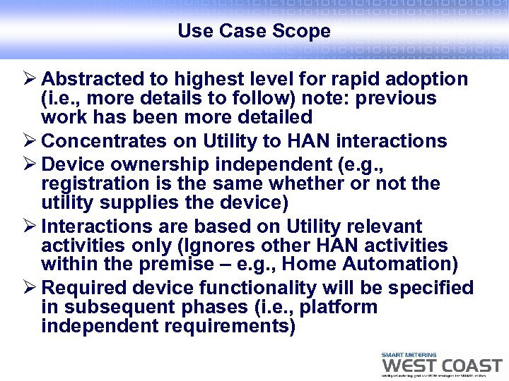 Use Case Scope Ø Abstracted to highest level for rapid adoption (i. e. ,