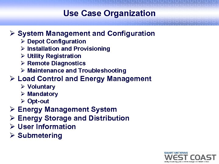 Use Case Organization Ø System Management and Configuration Ø Ø Ø Depot Configuration Installation