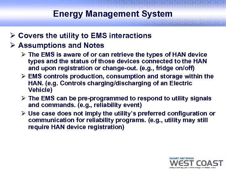 Energy Management System Ø Covers the utility to EMS interactions Ø Assumptions and Notes