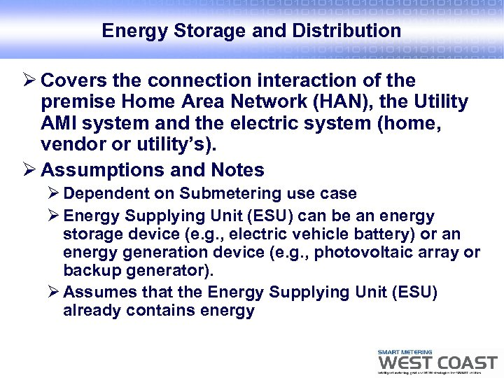 Energy Storage and Distribution Ø Covers the connection interaction of the premise Home Area