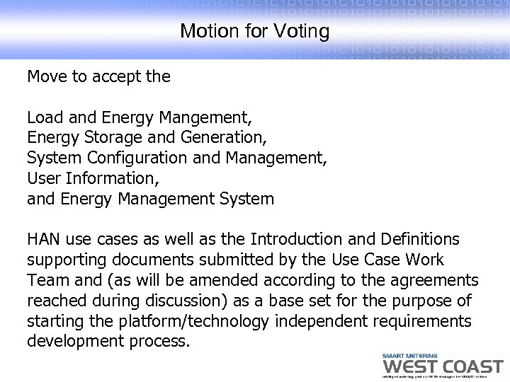 Motion for Voting Move to accept the Load and Energy Mangement, Energy Storage and
