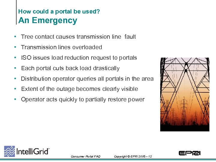 How could a portal be used? An Emergency • Tree contact causes transmission line