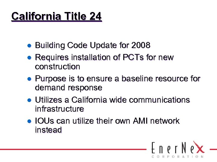 California Title 24 l l l Building Code Update for 2008 Requires installation of