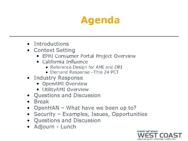 Agenda • Introductions • Context Setting • EPRI Consumer Portal Project Overview • California