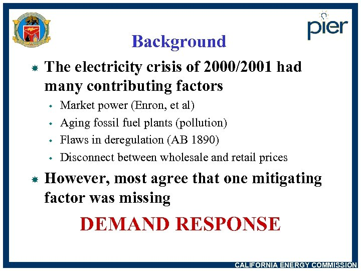 Background The electricity crisis of 2000/2001 had many contributing factors w w Market power