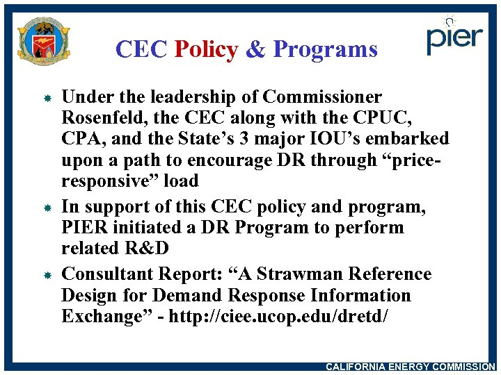 CEC Policy & Programs Under the leadership of Commissioner Rosenfeld, the CEC along with
