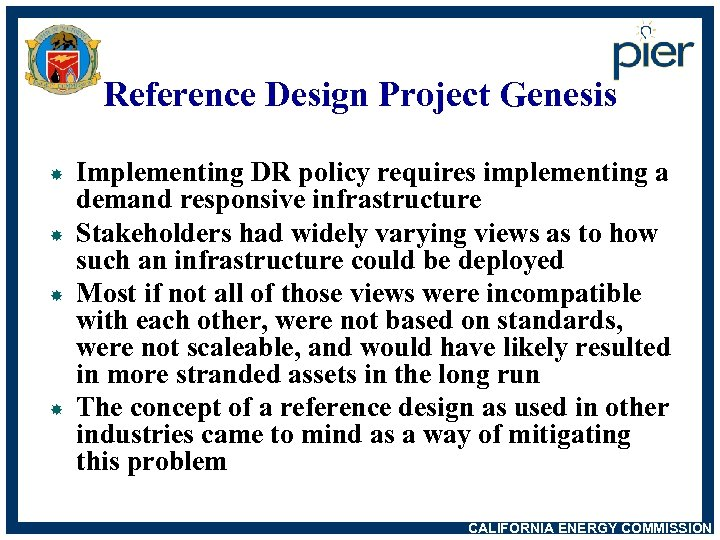 Reference Design Project Genesis Implementing DR policy requires implementing a demand responsive infrastructure Stakeholders