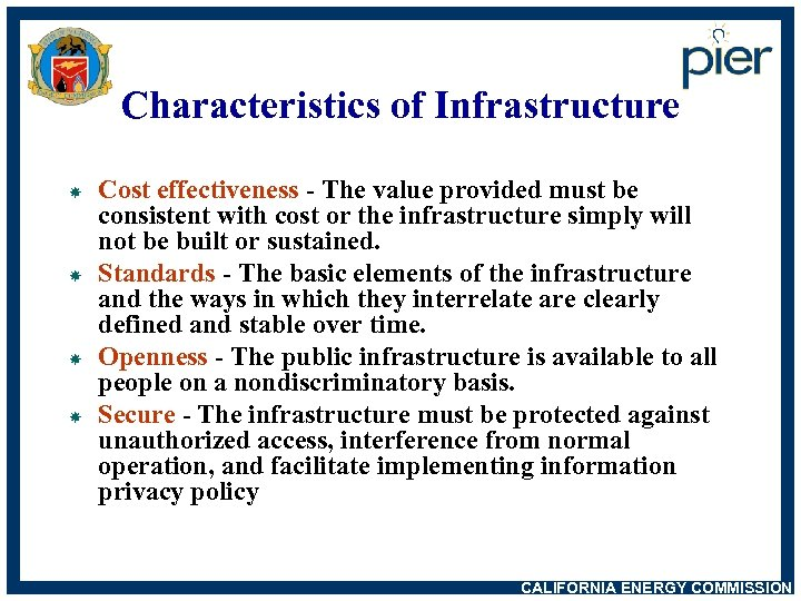 Characteristics of Infrastructure Cost effectiveness - The value provided must be consistent with cost