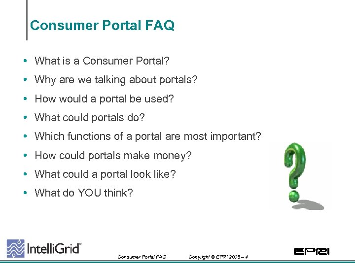 Consumer Portal FAQ • What is a Consumer Portal? • Why are we talking