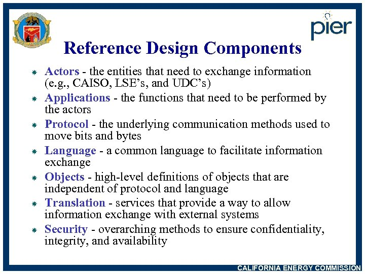 Reference Design Components Actors - the entities that need to exchange information (e. g.