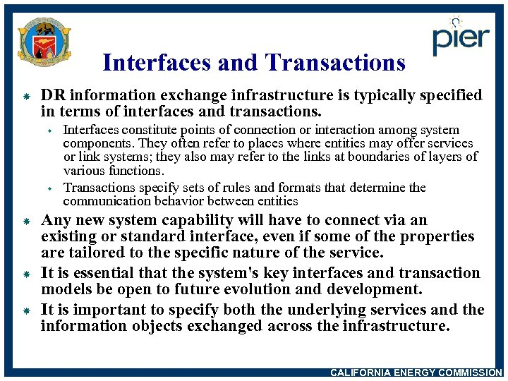 Interfaces and Transactions DR information exchange infrastructure is typically specified in terms of interfaces
