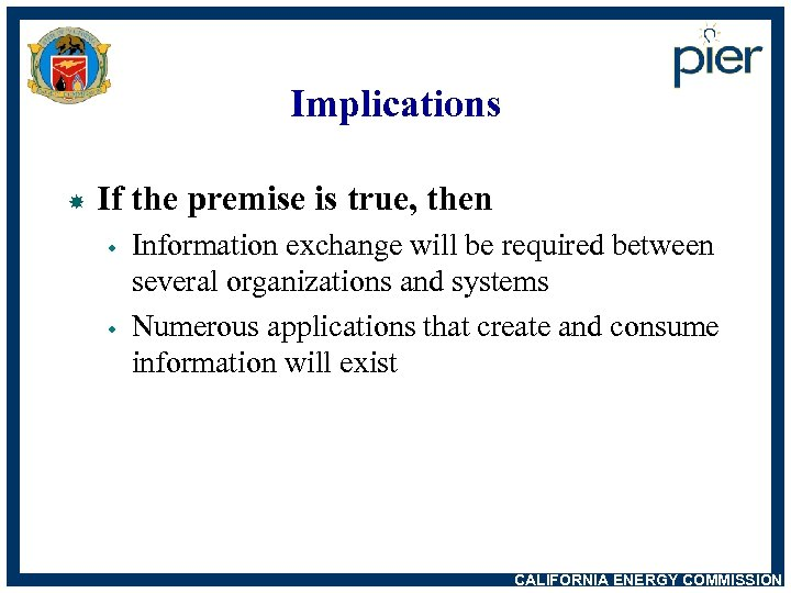 Implications If the premise is true, then w w Information exchange will be required