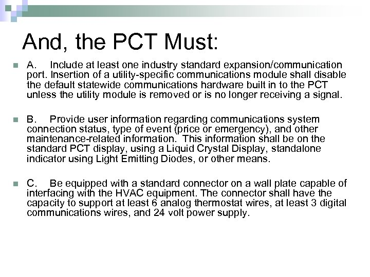 And, the PCT Must: n A. Include at least one industry standard expansion/communication port.