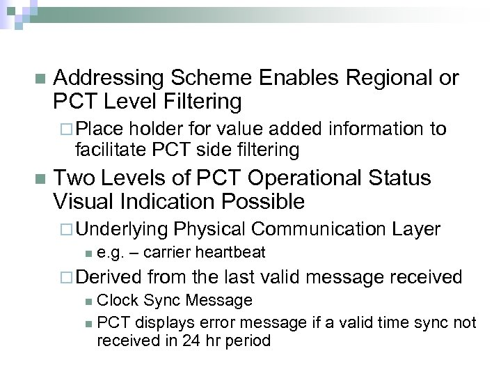 n Addressing Scheme Enables Regional or PCT Level Filtering ¨ Place holder for value