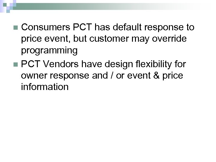 Consumers PCT has default response to price event, but customer may override programming n