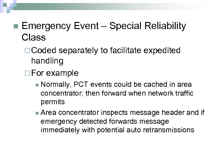 n Emergency Event – Special Reliability Class ¨ Coded separately to facilitate expedited handling