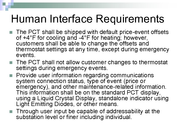 Human Interface Requirements n n The PCT shall be shipped with default price-event offsets
