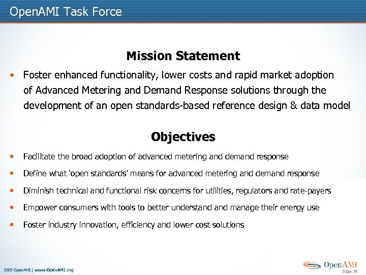 Open. AMI Task Force Mission Statement • Foster enhanced functionality, lower costs and rapid