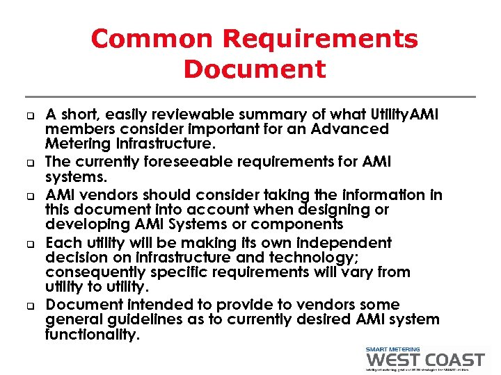 Common Requirements Document q q q A short, easily reviewable summary of what Utility.