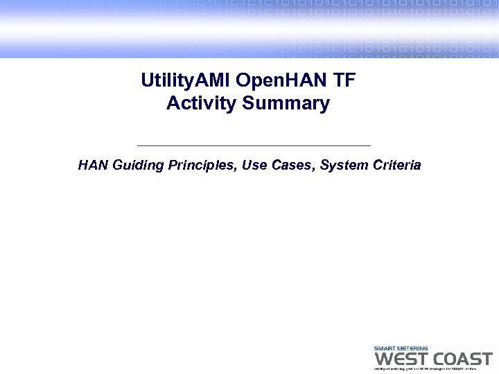 Utility. AMI Open. HAN TF Activity Summary HAN Guiding Principles, Use Cases, System Criteria