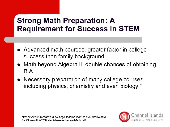 Strong Math Preparation: A Requirement for Success in STEM l l l Advanced math