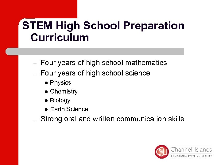 STEM High School Preparation Curriculum – – Four years of high school mathematics Four