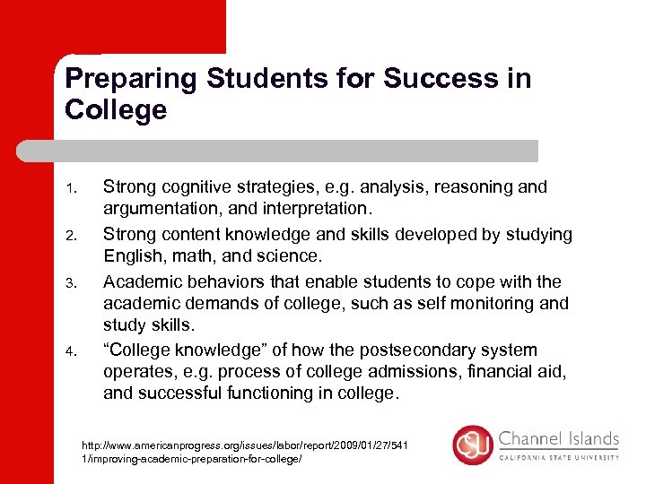 Preparing Students for Success in College 1. 2. 3. 4. Strong cognitive strategies, e.