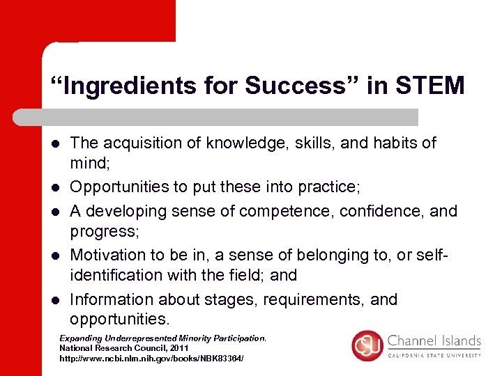 """""""Ingredients for Success"""" in STEM l l l The acquisition of knowledge, skills, and"""