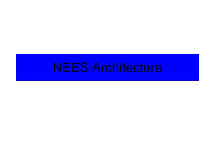 NEES Architecture