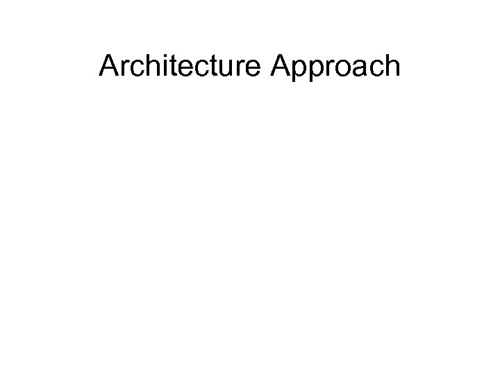 Architecture Approach