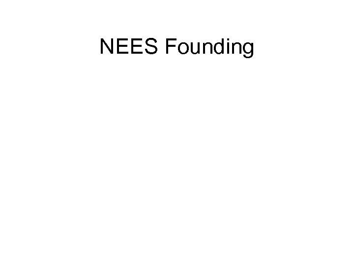 NEES Founding