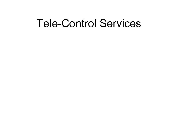 Tele-Control Services
