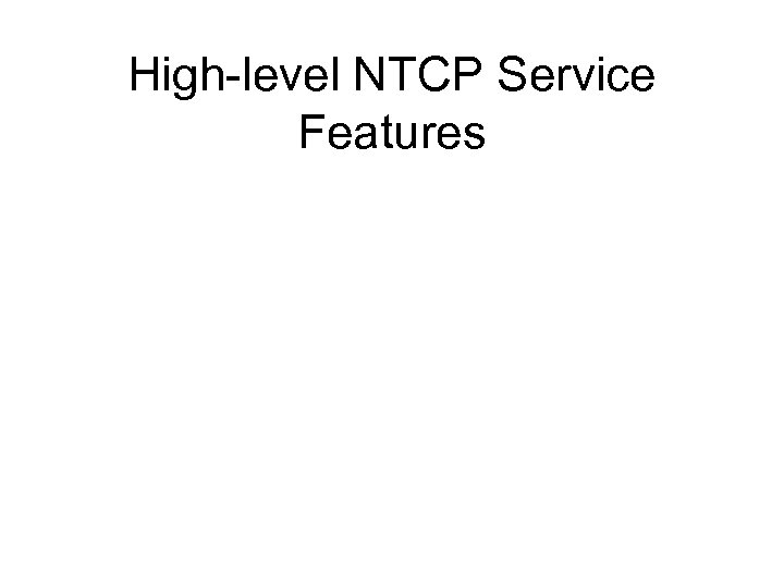 High-level NTCP Service Features