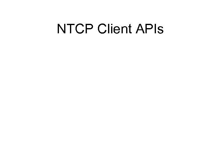 NTCP Client APIs