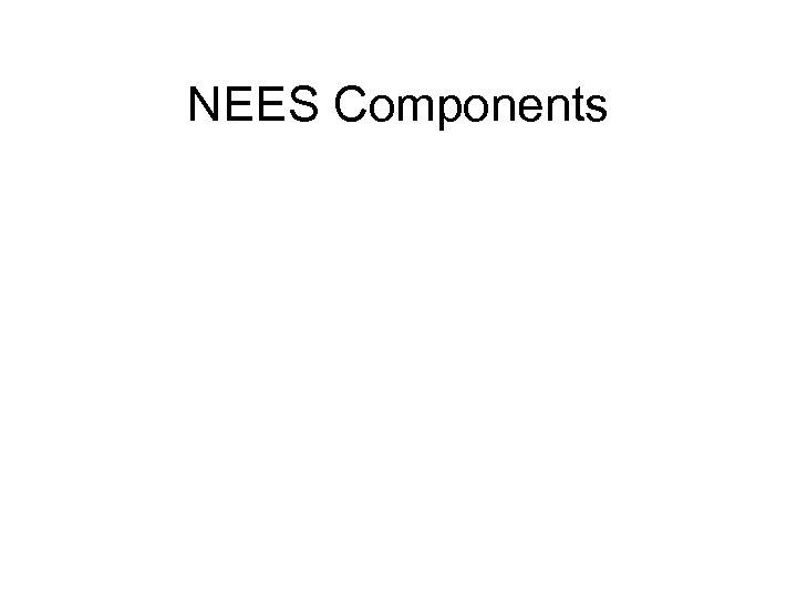 NEES Components