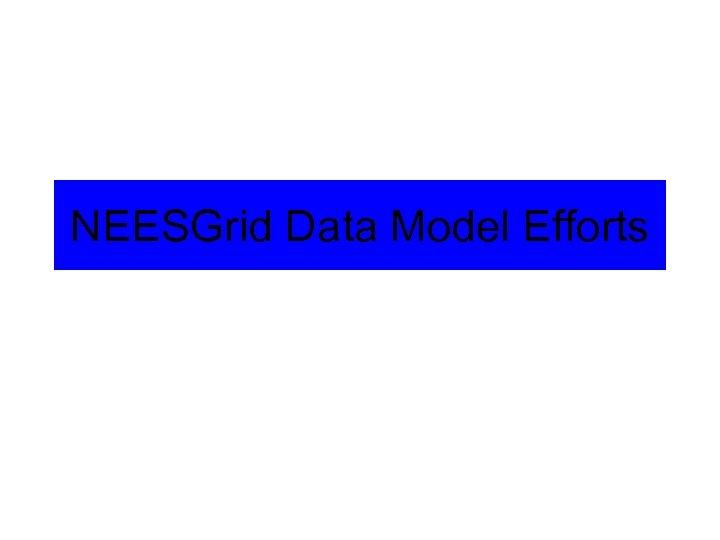 NEESGrid Data Model Efforts