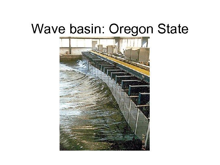 Wave basin: Oregon State
