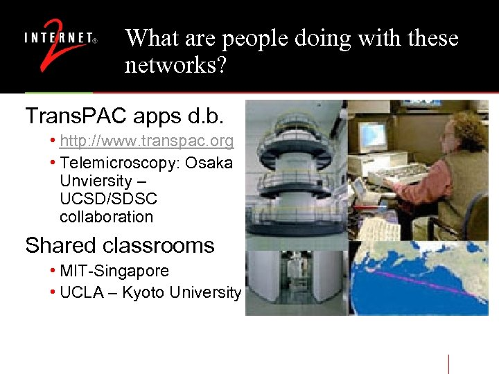 What are people doing with these networks? Trans. PAC apps d. b. • http: