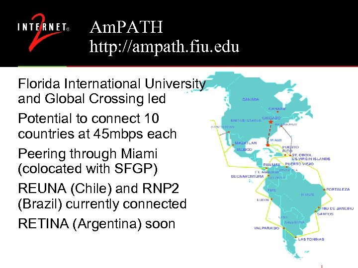 Am. PATH http: //ampath. fiu. edu Florida International University and Global Crossing led Potential